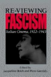 Re-viewing Fascism: Italian Cinema, 1922-1943
