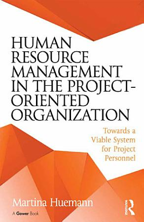 Human Resource Management in the Project Oriented Organization PDF