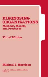 Diagnosing Organizations: Methods, Models, and Processes, Edition 3