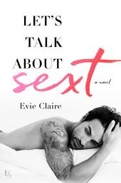 Let's Talk About Sext: Volume 1