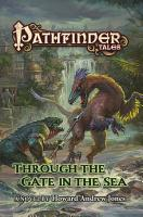 Pathfinder Tales  Through The Gate in the Sea PDF
