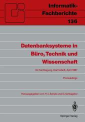 Datenbanksysteme in Büro, Technik und Wissenschaft: GI-Fachtagung Darmstadt, 1.–3. April 1987 Proceedings