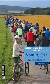 Komm, lass uns radeln: Unterwegs auf der Tour de Ländle