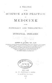 A Treatise on the Science and Practice of Medicine: Or the Pathology and Therapeutics of Internal Diseases, Volume 1