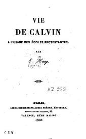 Vie de Calvin, à l'usage des écoles protestantes
