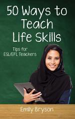 50 Ways to Teach Life Skills: Tips for ESL/EFL Teachers
