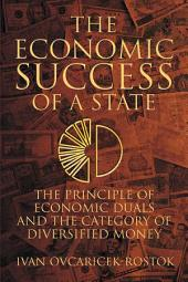 The Economic Success of a State: The Principle of Economic Duals and the Category of Diversified Money