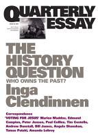 Quarterly Essay 23 The History Question PDF