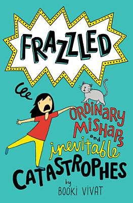 Frazzled  2  Ordinary Mishaps and Inevitable Catastrophes