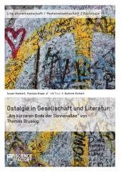 """Ostalgie in Gesellschaft und Literatur: """"Am kürzeren Ende der Sonnenallee"""" von Thomas Brussig"""