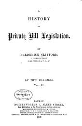 A History of Private Bill Legislation: Volume 2