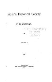 A Descriptive Catalogue of the Official Publications of the Territory and State of Indiana from 1800 to 1890: Including References to the Laws Establishing the Various State Offices and Institutions, and Index to the Official Reports, Volume 2