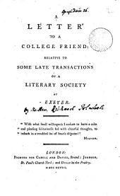 A Letter to a College Friend; Relative to Some Late Transactions of a Literary Society at Exeter: Volume 2