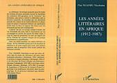Les années littéraires en Afrique (1912-1987): Volume1