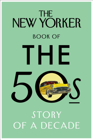 The New Yorker Book of the 50s PDF