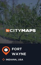 City Maps Fort Wayne Indiana, USA