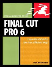 Final Cut Pro 6: Visual QuickPro Guide