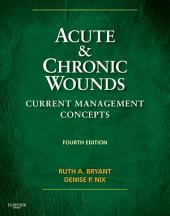Acute and Chronic Wounds - E-Book: Edition 3