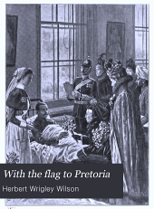 With the flag to Pretoria: A history of the Boer War of 1899-1900, Volume 1