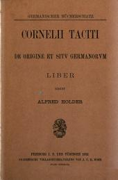 Cornelii Taciti De origine et situ Germanorum liber