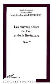 LES ŒUVRES NOIRES DE L'ART ET DE LA LITTERATURE: Volume2