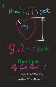 How I Got My Girl Back     A Nerd s Guide to Dating Book