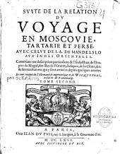 Relation du voyage en Moscovie, Tartarie et Perse, avec celui de J. A. Mandelslo aux Indes Orientales
