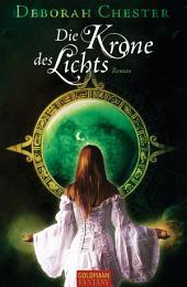 Die Krone des Lichts: Roman