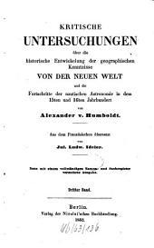 Kritische Untersuchungen über die historische Entwickelung der geographischen Kenntnisse von der Neuen Welt und die Fortschritte der nautischen Astronomie in dem 15ten und 16ten Jahrhundert: Band 3
