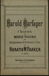Harold Harfager: Chorus for Mixed Voices with Acc. of Orchestra Or Piano