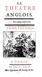 Le Théâtre anglois [traduit par Pierre-Antoine de La Place.].