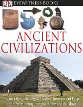 DK Eyewitness Books: Ancient Civilizations