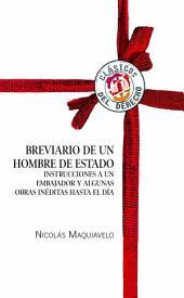 Breviario de un hombre de Estado: Instrucciones a un embajador y algunas obras inéditas hasta el día