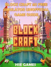 Block Craft 3d Free Simulator Unofficial Game Guide