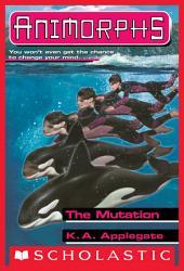The Mutation (Animorphs #36)