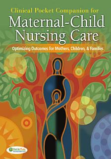 Clinical Pocket Companion for Maternal Child Nursing Care Book