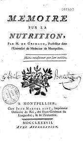 Mémoire sur la nutrition, par M. de Grimaud,...
