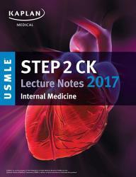 Usmle Step 2 Ck Lecture Notes 2017 Internal Medicine Book PDF
