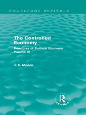 The Controlled Economy (Routledge Revivals): Principles of Political Economy, Volume 3