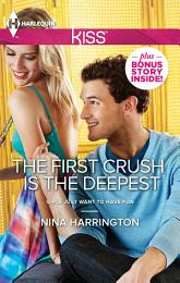 The First Crush Is the Deepest