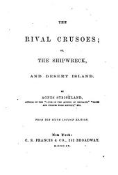 The Rival Crusoes, Or, The Shipwreck, and Desert Island