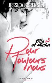 Ella et Micha - Tome 3 - Pour toujours nous