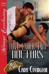 Love Under Two Doctors [The Lusty, Texas Collection]