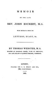 Memoir of the late rev. John Escreet, M.A.