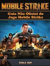 Guia Não Oficial Do Jogo Mobile Strike