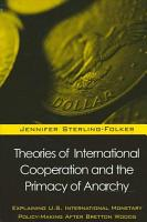 Theories of International Cooperation and the Primacy of Anarchy PDF