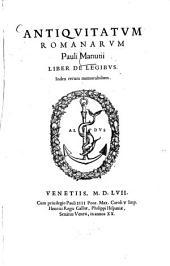Antiquitatum Romanarum Pauli Manutii Liber De Legibus