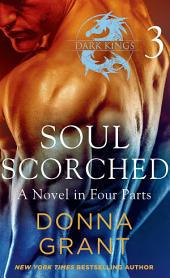 Soul Scorched: Part 3: A Dark King Novel in Four Parts