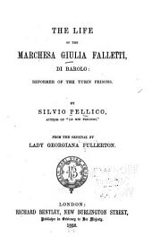 The life of the Marchesa Giulia Falletti, di Barolo: reformer of the Turin prisons