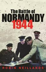 The Battle of Normandy 1944